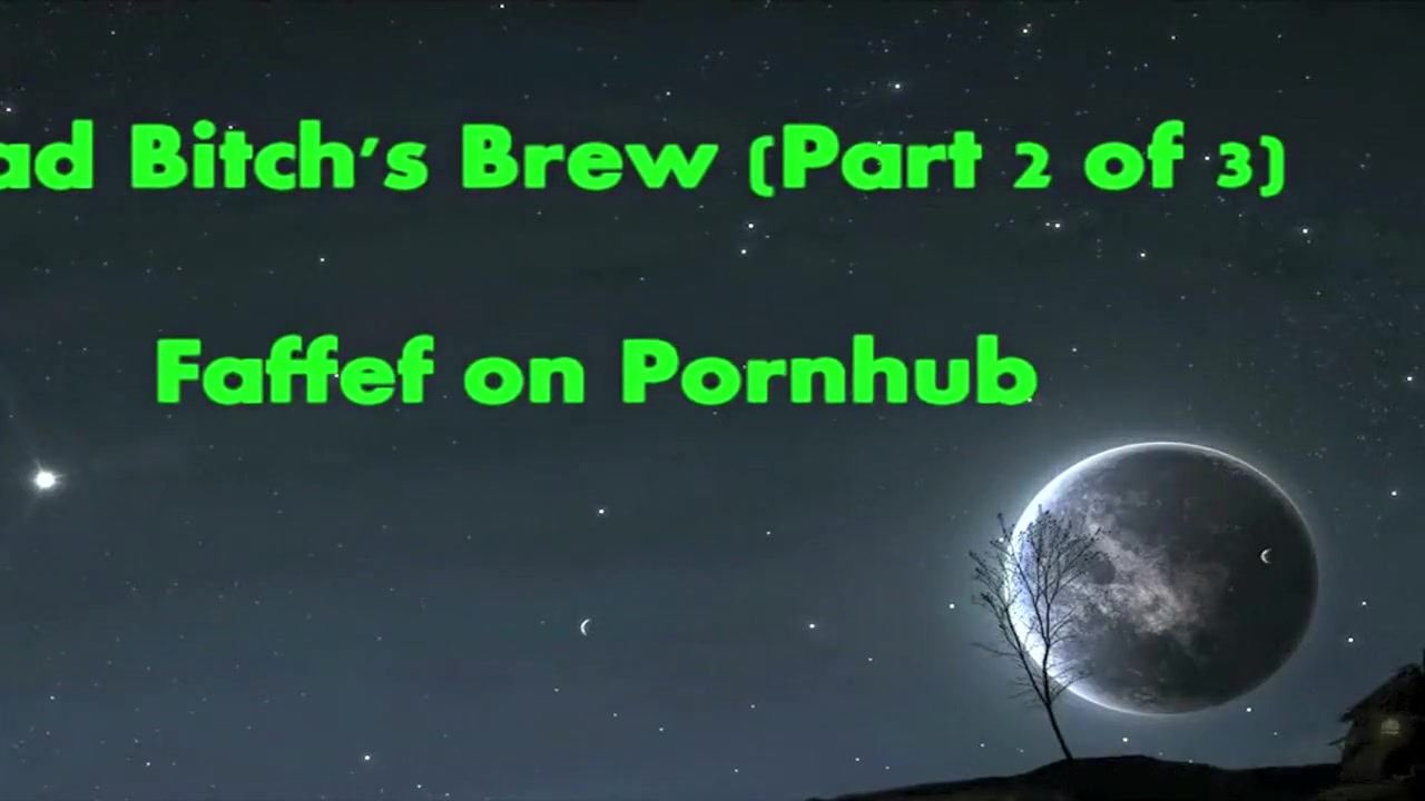 What The Fuck Is In Her Pussy?!!! (Bad Bitch'S Brew Part 2 Of 3)